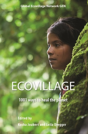 Ecovillages: 101 Ways to Heal the Planet
